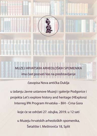 MHAS – Predstavljanje časopisa NOVA ANTIČKA DUKLJA i projekta LET'S EXPLORE HISTORY AND HERITAGE (PRESS)